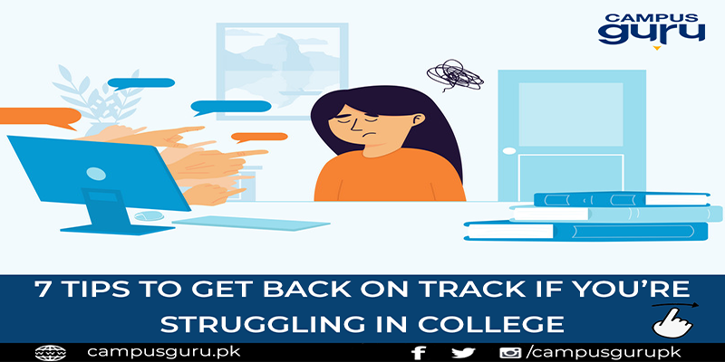 7 Tips to Get Back on Track If You're Struggling in College
