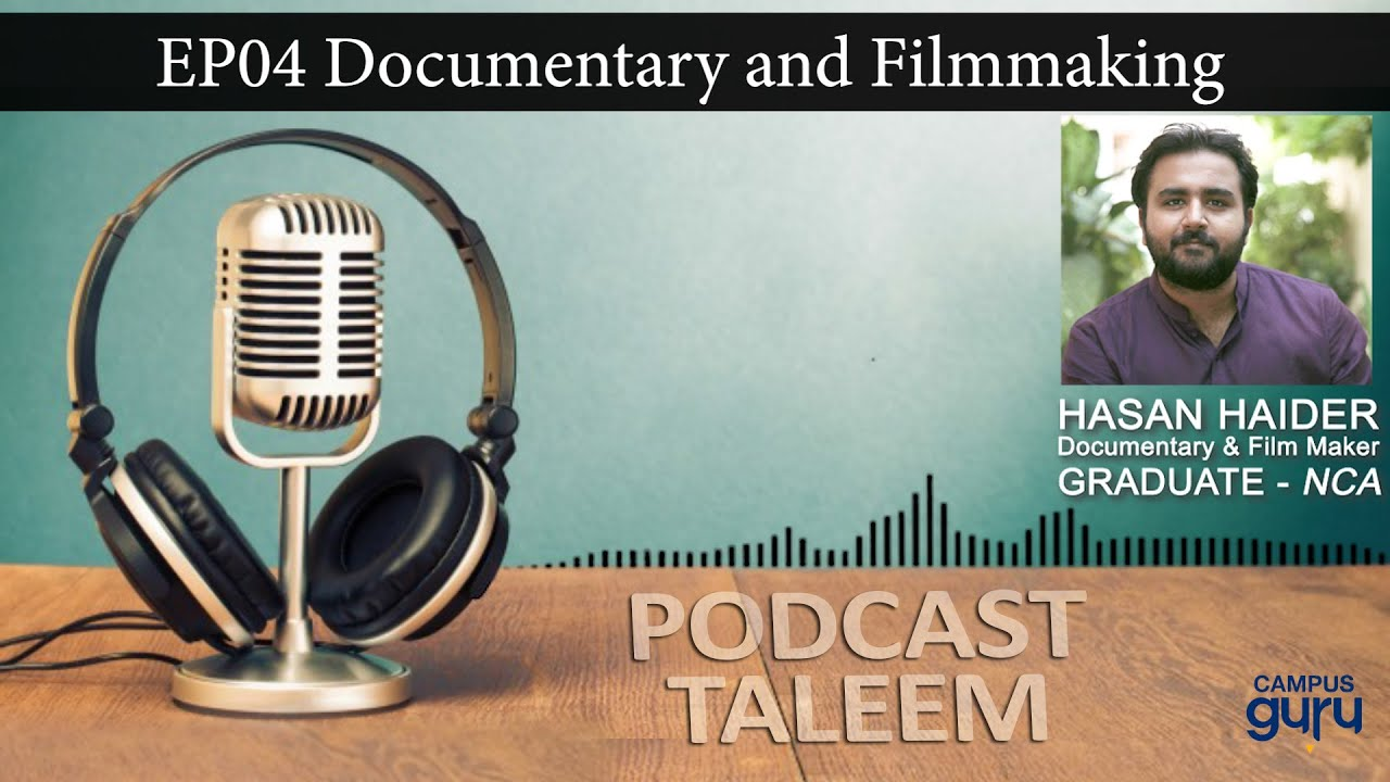 career-in-documentary-and-filmmaking-podcast-taleem-episode-4