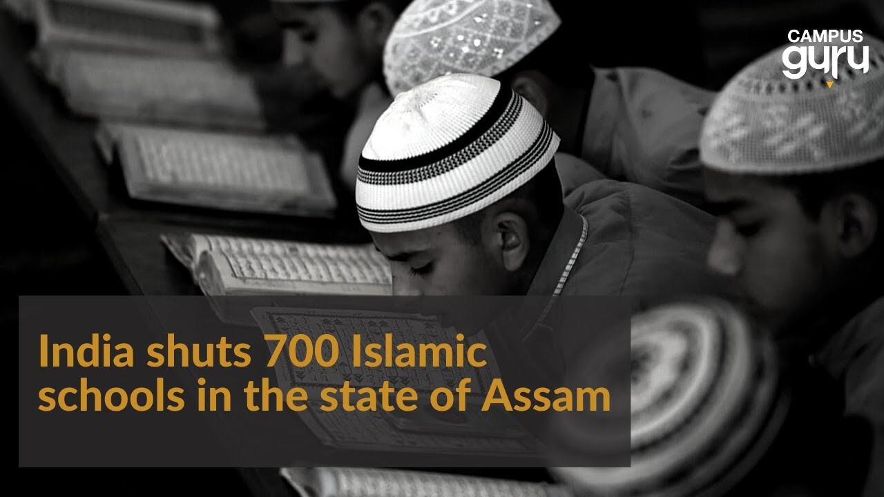 india-shuts-all-islamic-schools-in-the-state-of-assam