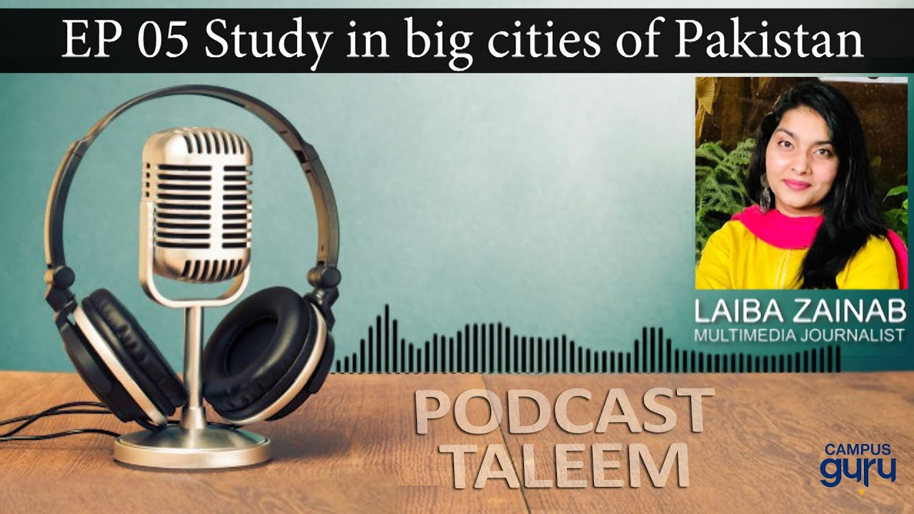 studying-in-a-mega-city-of-pakistan-challenges-benefits-podcast-taleem-episode-6